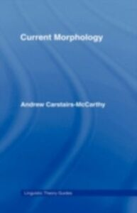 Ebook in inglese Current Morphology Carstairs-McCarthy, Andrew