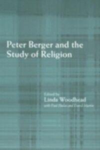 Foto Cover di Peter Berger and the Study of Religion, Ebook inglese di  edito da Taylor and Francis