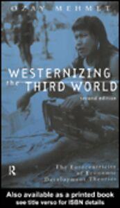Ebook in inglese Westernizing the Third World Mehmet, Ozay