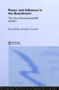 Ebook in inglese Power and Influence in the Boardroom Gennard, John , Kelly, James
