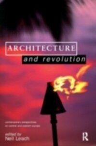 Foto Cover di Architecture and Revolution, Ebook inglese di  edito da Taylor and Francis