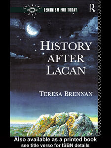 Ebook in inglese History After Lacan Brennan, Teresa