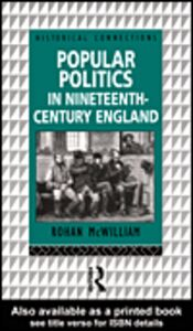 Ebook in inglese Popular Politics in Nineteenth Century England McWilliam, Rohan