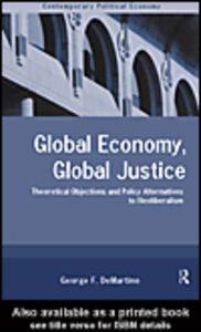 Ebook in inglese Global Economy, Global Justice DeMartino, George