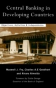 Ebook in inglese Central Banking in Developing Countries Almeida, Alvaro , Fry, Maxwell J. , Goodhart, Charles