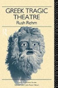 Ebook in inglese Greek Tragic Theatre Rehm, Rush