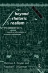 Beyond Rhetoric and Realism in Economics