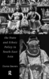 State and Ethnic Politics in SouthEast Asia