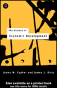 Ebook in inglese The Process of Economic Development Cypher, James M. , Dietz, James L.