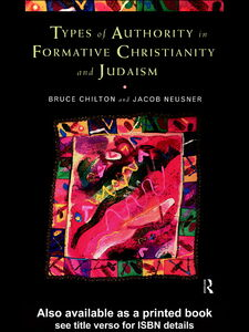 Foto Cover di Types of Authority in Formative Christianity and Judaism, Ebook inglese di Bruce Chilton,Jacob Neusner, edito da
