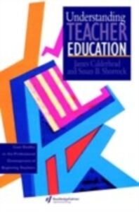 Ebook in inglese Understanding Teacher Education Calderhead, James , Shorrock, Susan B.