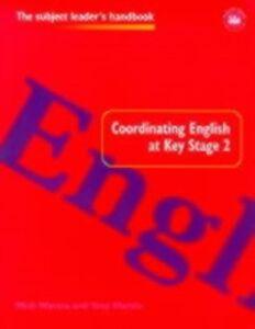 Foto Cover di Coordinating English at Key Stage 2, Ebook inglese di Tony Martin,Mick Waters, edito da Taylor and Francis