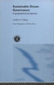 Ebook in inglese Sustainable Ocean Governance Vallega, Adalberto