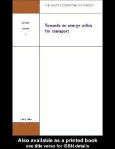 Foto Cover di Watt Committee on Energy Publications: Towards an Energy Policy for Transport, Ebook inglese di Watt Committee on Energy Publications, edito da Taylor and Francis