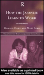 Foto Cover di How the Japanese Learn to Work, Ebook inglese di Mari Sako,R. P. Dore, edito da