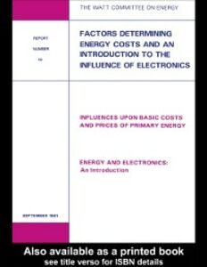 Ebook in inglese Factors Determining Energy Costs and an Introduction to the Influence of Electronics Publications, Watt Committee on Energy