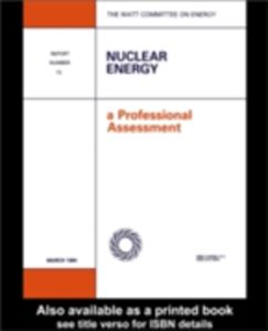Foto Cover di Nuclear Energy: A Professional Assessment, Ebook inglese di Watt Committee on Energy Publications, edito da Taylor and Francis