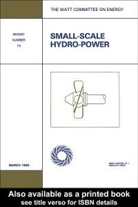 Ebook in inglese Small-Scale Hydro-Power Publications, Watt Committee on Energy