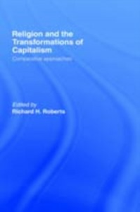 Ebook in inglese Religion and The Transformation of Capitalism -, -
