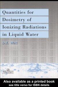 Ebook in inglese Quantities For Generalized Dosimetry Of Ionizing Radiations in Liquid Water Watt, D E