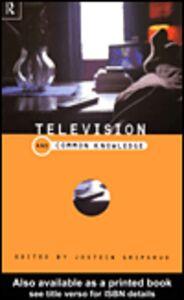 Foto Cover di Television and Common Knowledge, Ebook inglese di Jostein Gripstrud, edito da