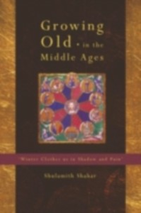 Ebook in inglese Growing Old in the Middle Ages Shahar, Shulamith