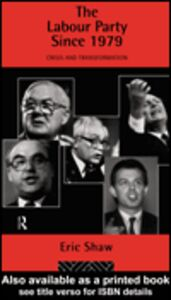 Ebook in inglese The Labour Party Since 1979 Shaw, Eric