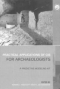 Ebook in inglese Practical Applications of GIS for Archaeologists -, -