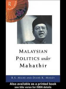 Ebook in inglese Malaysian Politics Under Mahathir Mauzy, Diane K. , Milne, R. S.