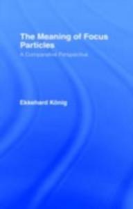 Ebook in inglese Meaning of Focus Particles Konig, Ekkehard