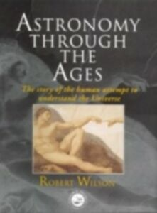 Ebook in inglese Astronomy Through the Ages Wilson, Sir Robert