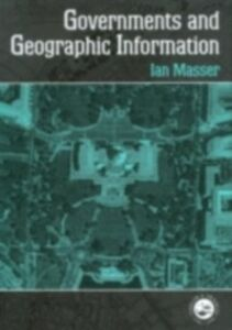 Ebook in inglese Governments And Geographic Information Masser, I.