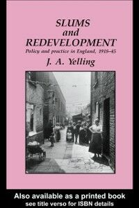 Ebook in inglese Slums And Redevelopment J.A. Yelling Birkbeck College, University of London. , Yelling, J.A.
