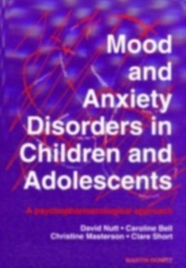 Ebook in inglese Mood and Anxiety Disorders in Children and Adolescents Bell, Caroline , Masterson, Christine , Nutt, David J. , Short, Clare