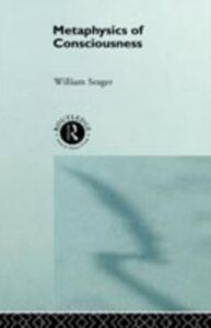Foto Cover di Metaphysics of Consciousness, Ebook inglese di William Seager, edito da Taylor and Francis