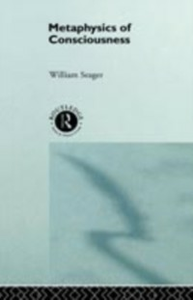 Ebook in inglese Metaphysics of Consciousness Seager, William