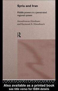Foto Cover di Syria and Iran, Ebook inglese di Anoushiravan Ehteshami,Raymond A. Hinnebusch, edito da Taylor and Francis