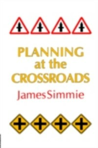 Ebook in inglese Planning At The Crossroads Simmie, James