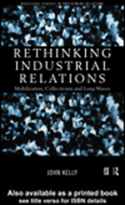 Ebook in inglese Rethinking Industrial Relations Kelly, John