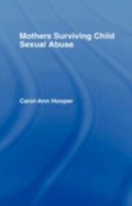 Ebook in inglese Mothers Surviving Child Sexual Abuse Hooper, Carol-Ann