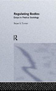 Ebook in inglese Regulating Bodies Turner, Bryan S. , Turner, Professor Bryan S