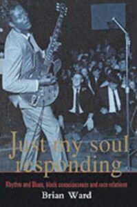 Foto Cover di Just My Soul Responding, Ebook inglese di Brian Ward, edito da Taylor and Francis