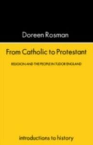 Foto Cover di From Catholic To Protestant, Ebook inglese di Doreen Margaret Rosman, edito da Taylor and Francis
