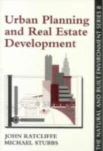 Ebook in inglese Urban Planning And Real Estate Development John Ratcliffe Visiting Fellow, Department of Land Management and Development, University of Reading ,  Michael Stubbs Se , Ratcliffe, John ,  Stubbs, Michael