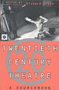 Ebook in inglese Twentieth Century Theatre: A Sourcebook