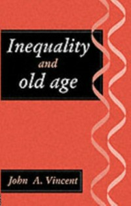 Ebook in inglese Inequality And Old Age Exeter., John A. Vincent University of , Vincent, John A.