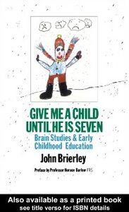 Ebook in inglese Give Me A Child Until He Is 7 Brierley., John