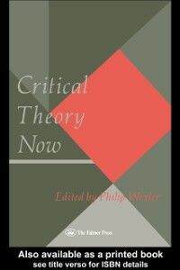 Foto Cover di Critical Theory Now, Ebook inglese di  edito da Taylor and Francis