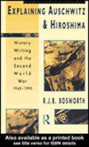 Foto Cover di Explaining Auschwitz and Hiroshima, Ebook inglese di Richard J. B. Bosworth, edito da
