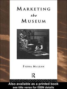 Foto Cover di Marketing the Museum, Ebook inglese di Fiona McLean, edito da
